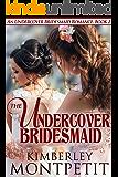 The Undercover Bridesmaid (An Undercover Bridesmaid Romance Book 2)