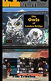 The Owls of London Bridge