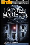 Haunted Marietta (Haunted America Book 5)