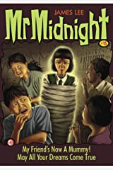 Mr Midnight #15: My Friend's Now A Mummy!; May All Your Dreams Come True Kindle Edition