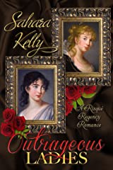 Outrageous Ladies: A Risqué Regency Romance Kindle Edition