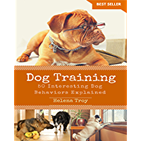 Dog Training: 50 Interesting Dog Behaviours Explained (English Edition)
