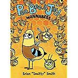 Pea, Bee, & Jay #2: Wannabees