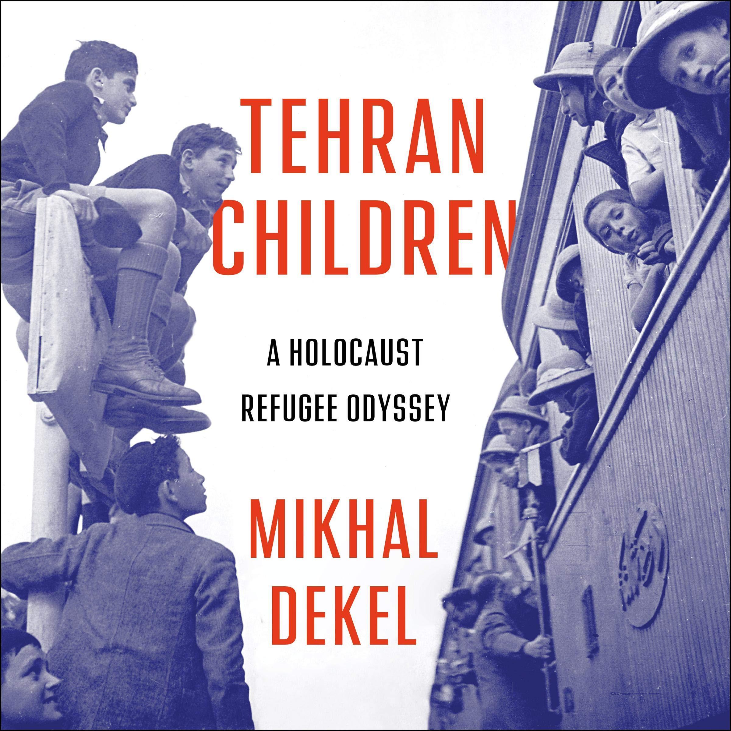 Tehran Children  A Holocaust Refugee Odyssey