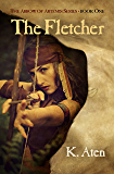 The Fletcher (The Arrow of Artemis Book 1)