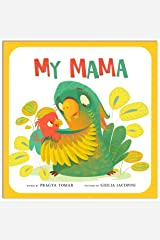 My Mama : A Baby book about Mother's love! Kindle Edition