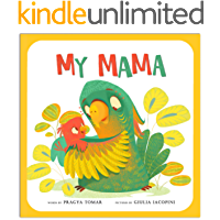 My Mama : A Baby book about Mother's love!