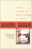 Too Loud a Solitude: A Novel