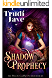 Shadow Prophecy (The Magic Carnival Book 6)