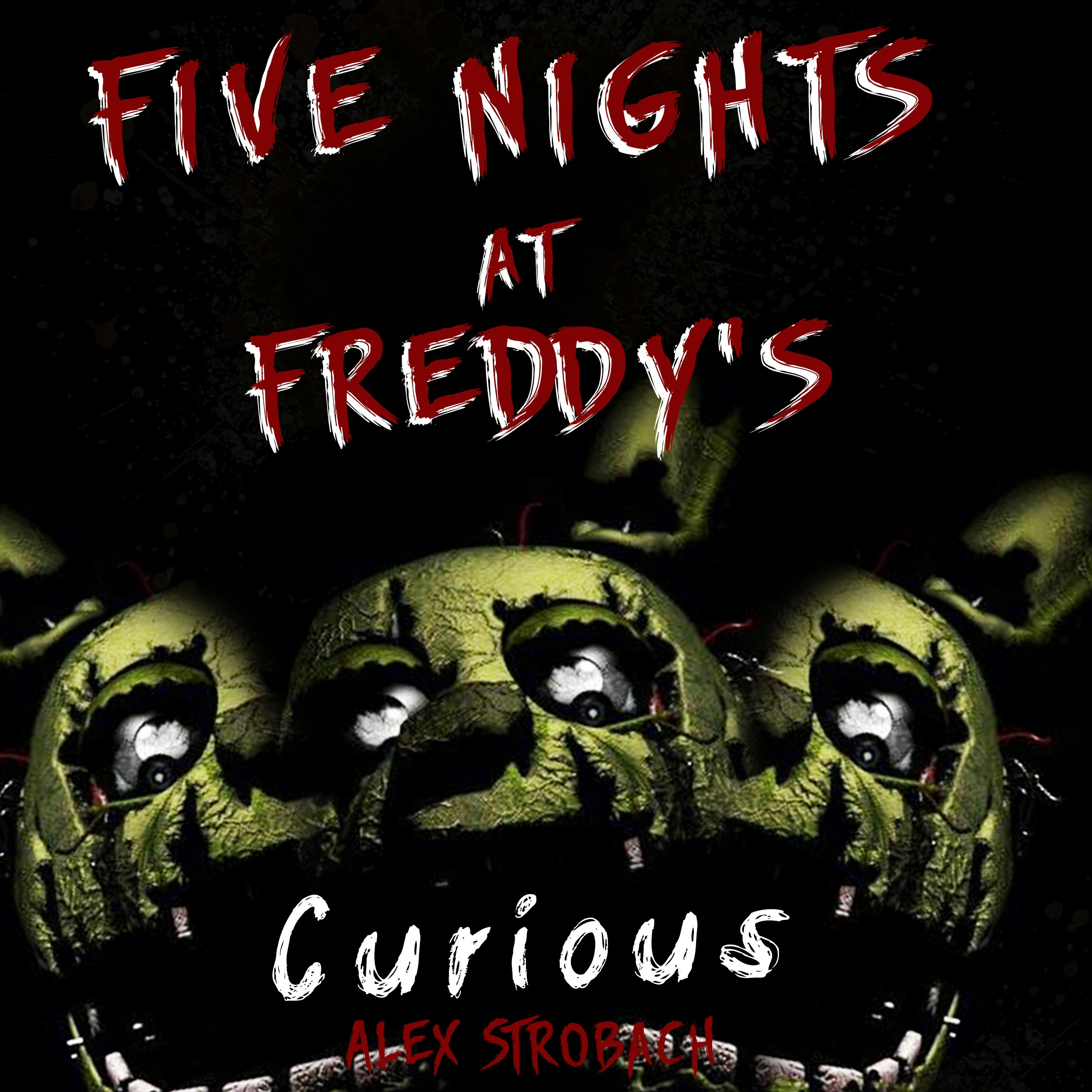 Five Nights At Freddy's  Curious   An Unofficial FNAF Tale Book 1
