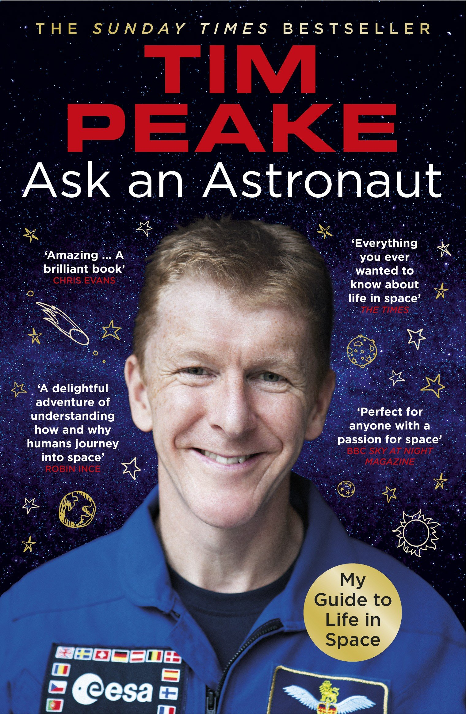 Ask An Astronaut  My Guide To Life In Space  Official Tim Peake Book