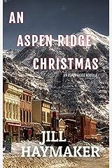 An Aspen Ridge Christmas: Home for the Holidays Kindle Edition
