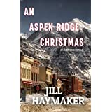 An Aspen Ridge Christmas: Home for the Holidays