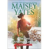 The Last Christmas Cowboy: A Holiday Romance (A Gold Valley Novel)