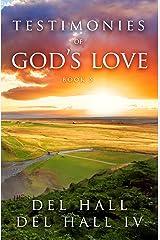 Testimonies of God's Love - Book 5 Kindle Edition