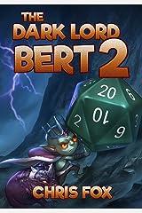 The Dark Lord Bert 2 Kindle Edition