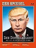 DER SPIEGEL 10/2017: Der Doppelregent