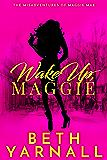 Wake Up, Maggie (A Maggie Mae Misadventure Book 1)
