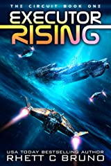 Executor Rising: A Space Opera Series (The Circuit Saga Book 1) Kindle Edition