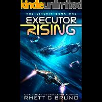 Executor Rising: A Space Opera Series (The Circuit Saga Book 1)