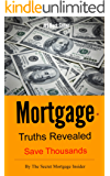 Mortgage Truths Revealed, Save Thousands