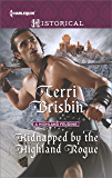 Kidnapped by the Highland Rogue (A Highland Feuding)