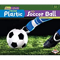 From Plastic to Soccer Ball (Start to Finish, Second)