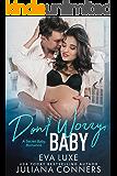 Don't Worry Baby: A Bad Boy Secret Baby Romance