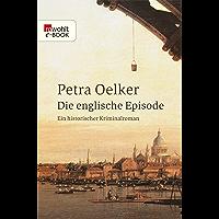 Die englische Episode: Ein historischer Kriminalroman (Rosina-Zyklus 6) (German Edition)