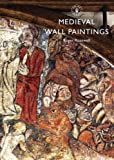 Medieval Wall Paintings (Shire Library, Band 767)