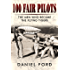 100 Fair Pilots: The Men Who Became the Flying Tigers (Tales of the Flying Tigers Book 3)