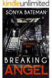 Breaking Angel (House Phoenix Book 1)