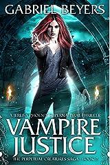 Vampire Justice (The Perpetual Creatures Saga Book 2) Kindle Edition