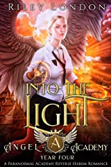 Into the Light: A Paranormal Academy Romance (Angel Academy Book 4) Kindle Edition