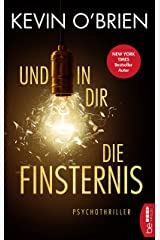 Und in dir die Finsternis: Psychothriller (German Edition) Kindle Edition