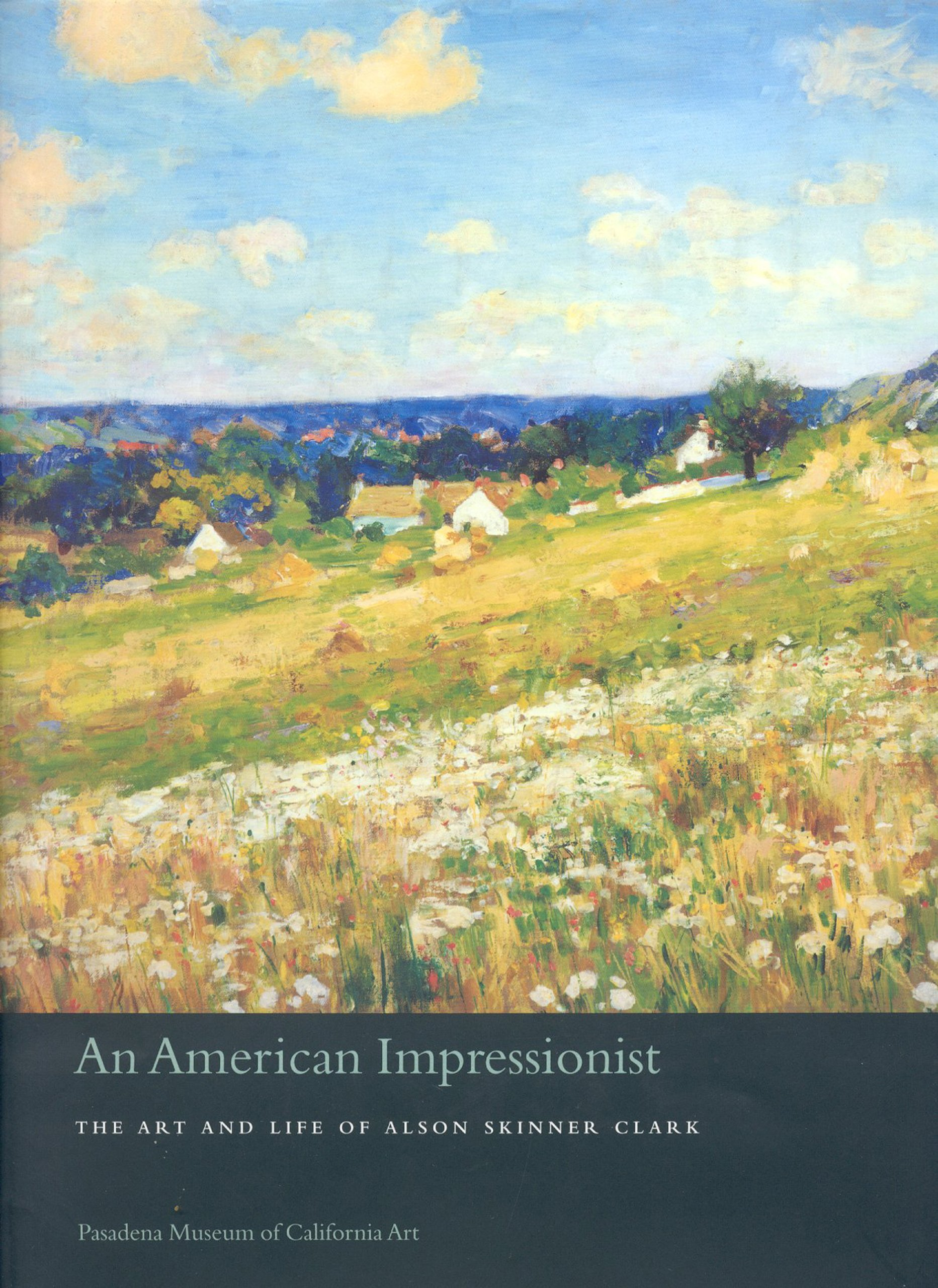 Download An American Impressionist: The Art and Life of Alson Skinner Clark pdf