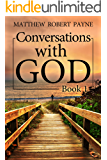 Conversations with God Book 1: Let's get real! (English Edition)