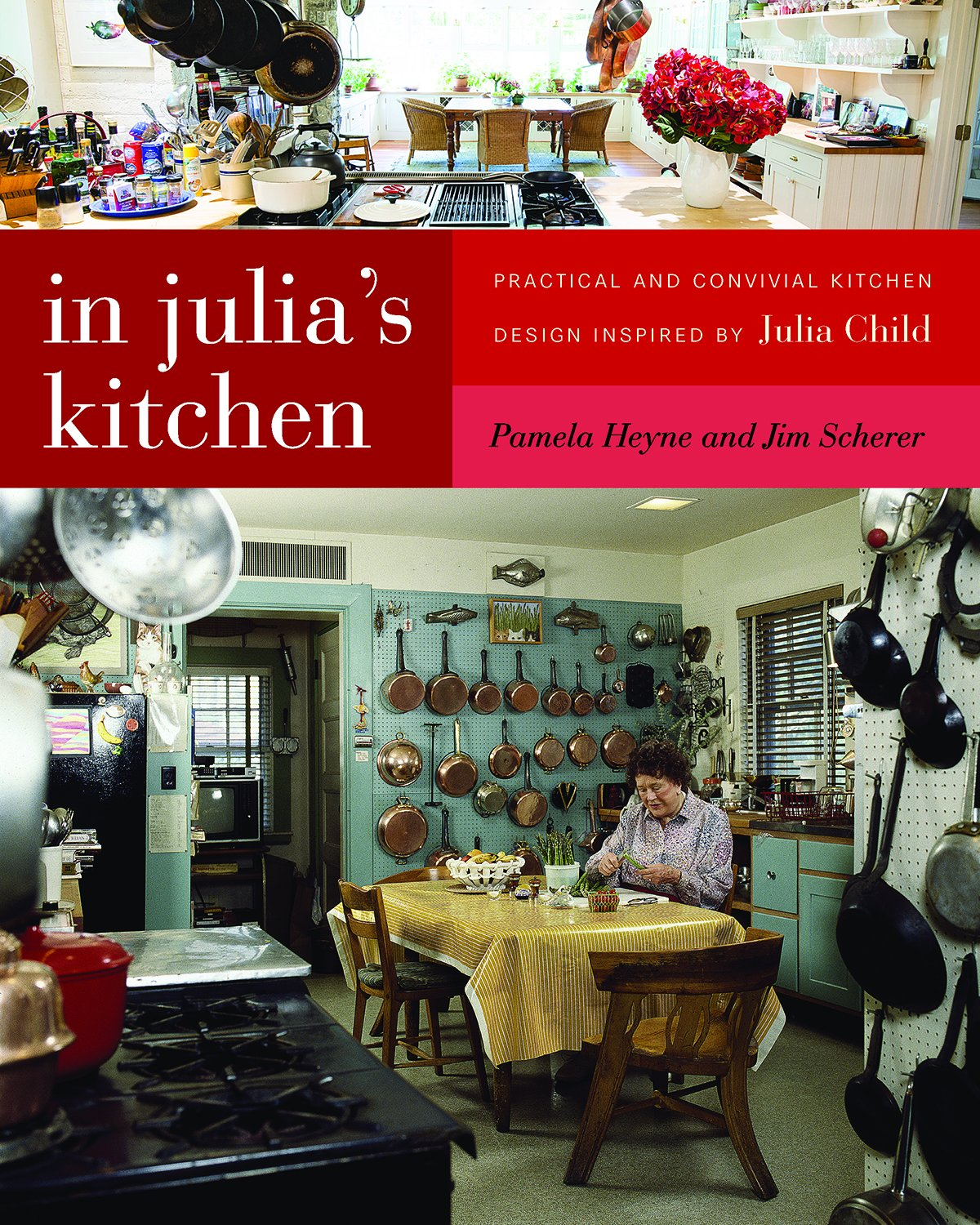 Download In Julia's Kitchen: Practical and Convivial Kitchen Design Inspired by Julia Child pdf