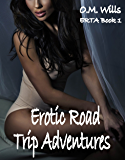 Erotic Road Trip Adventures - ERTA Book 1