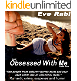 Still Obsessed with Me - Two people from different worlds meet and beat each other into an emotional mess.: Romantic crime, suspense and humor