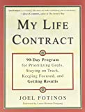 My Life Contract: 90-Day Program for Prioritizing Goals, Staying on Track, Keeping Focused, and Getting Results