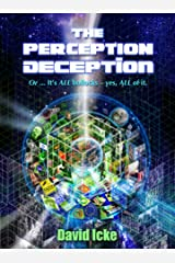 The Perception Deception: Or ... it's All Bollocks - Yes All of it: The Most Comprehensive Exposure of Human Life Ever Written Paperback