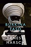 Burkina Faso: A History of Power, Protest, and