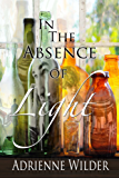 In The Absence Of Light (English Edition)