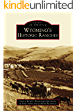 Wyoming's Historic Ranches (Images of America) (English Edition)