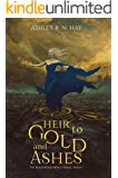 Heir to Gold and Ashes (Blackwood Witch Series, volume 1)