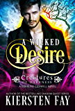 A Wicked Desire (Creatures of Darkness 3 - A Coraline Conwell Novel): Paranormal Romance