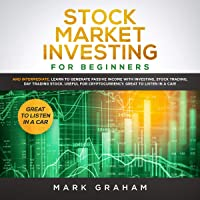 Stock Market Investing for Beginners and Intermediate: Learn to Generate Passive Income with Investing, Stock Trading, Day Trading Stock