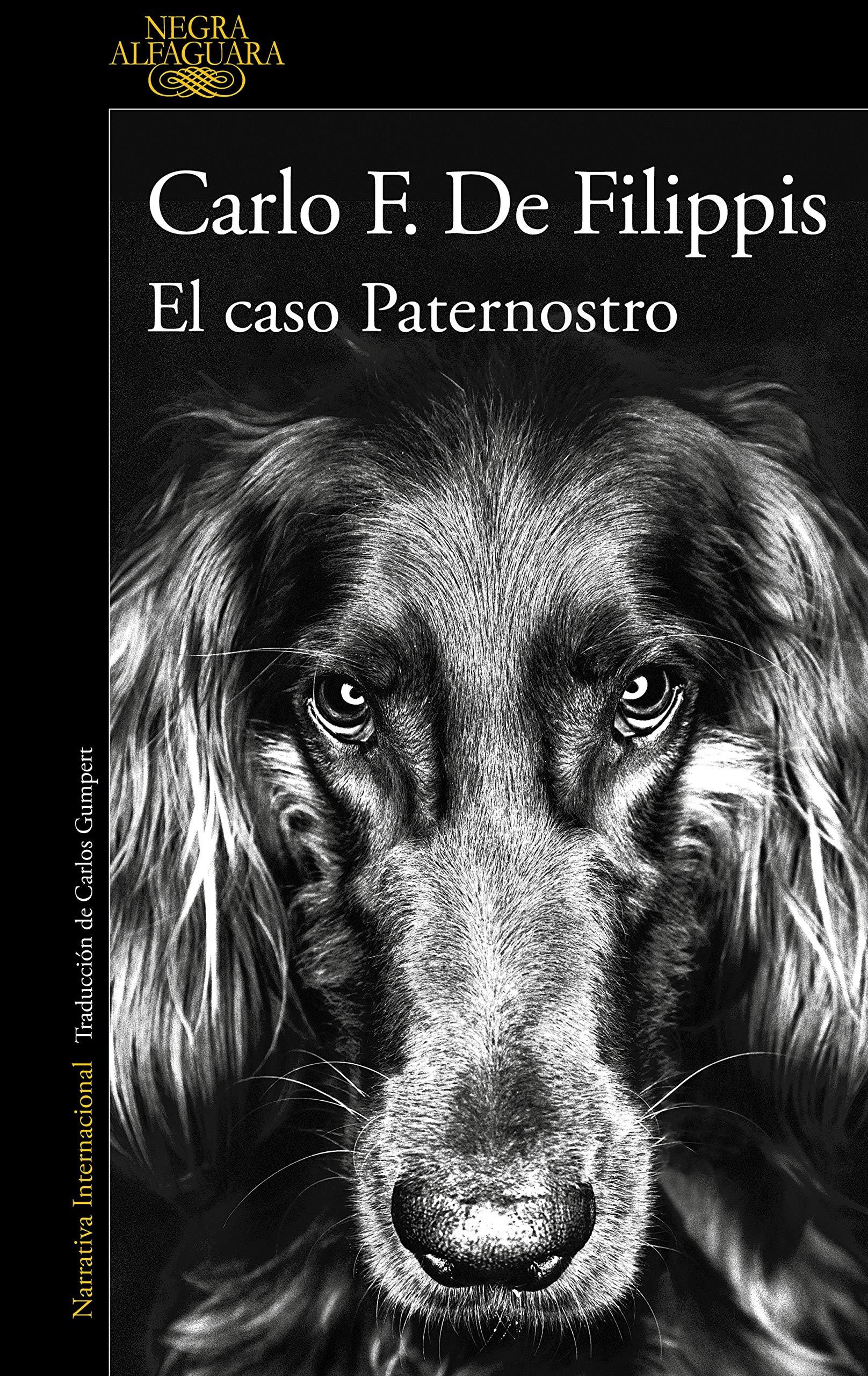 El caso Paternostro (Alfaguara Negra): Amazon.es: De Filippis, Carlo F., Carlos Gumpert Melgosa;: Libros