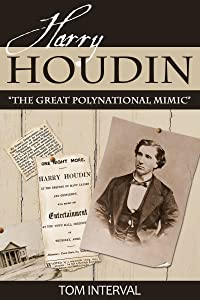 """Harry Houdin: """"The Great Polynational Mimic"""""""